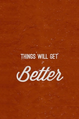 Will Be Better