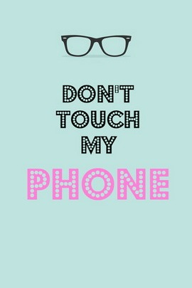 Dont Touch My Phone Girly