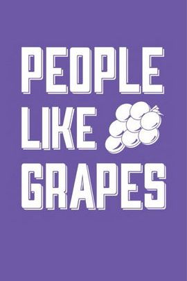 People Like Grapes