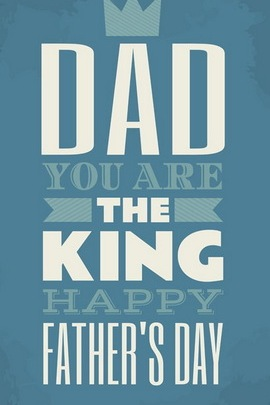 Dad, You Are The King