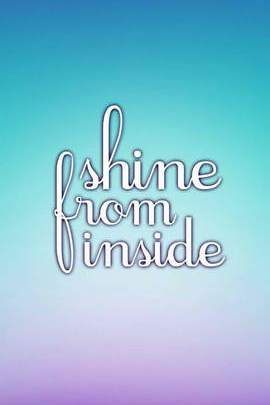 Shine From Inside