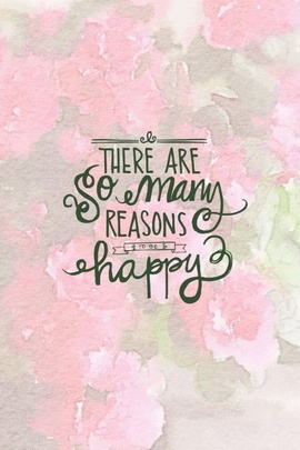 There Are So Many Reason To Be Happy