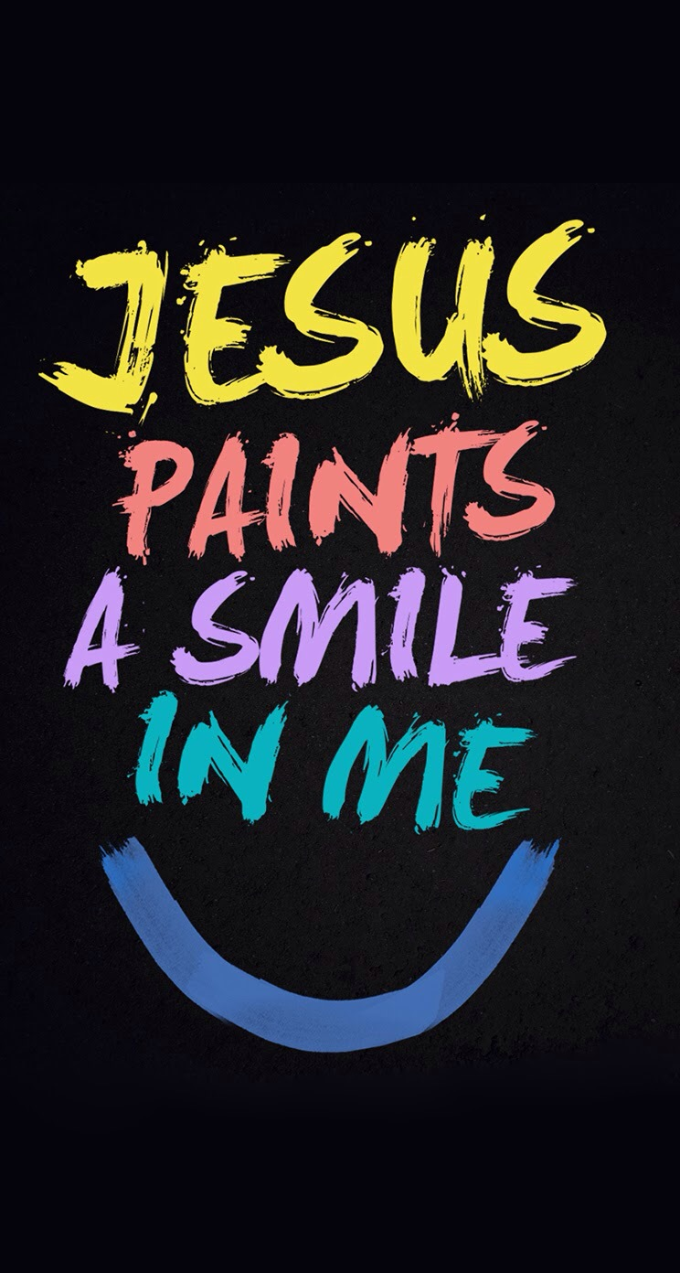 Jesus Paint A Smile In Me Wallpaper Download To Your Mobile From