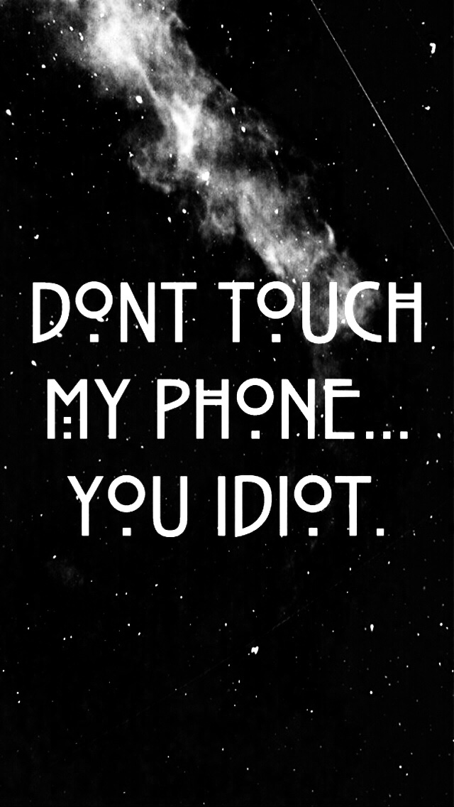 Black White Dont Touch My Phone Wallpaper