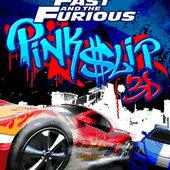 Fast  Furious Pink Slip