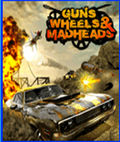 Guns, Wheels & Madheads