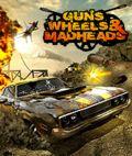 Guns, Wheels, And Madheads