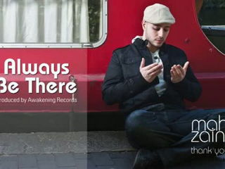 Maher Zain - Always Be There - Official Audio