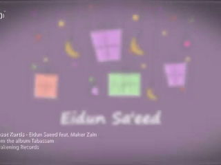 Mesut Kurtis - Eidun Saeed ft. Maher Zain - Official Lyric Video