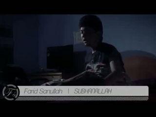 Farid Sanullah - Subhanallah