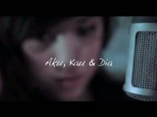 Shila Amzah - Aku Kau & Dia