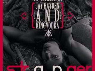 Stranger - Jay Hayden & King Vodka Audio