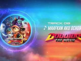 BoBoiBoy The Movie OST - Track 08 (Maafkan Aku Ochobot)