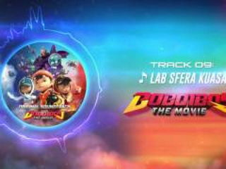 BoBoiBoy The Movie OST - Track 19 (Lab Sfera Kuasa)