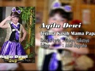 Aqila Dewi - Terima kasih Mama Papa