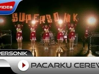Supersonik - Pacarku Cerewet