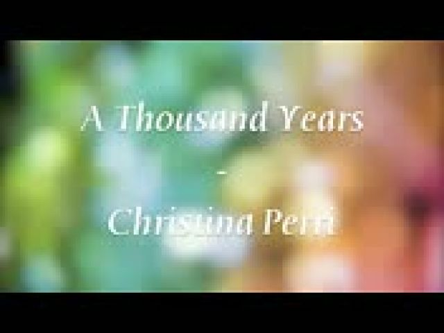A Thousand Years - Christina Perri Lyrics.3GP