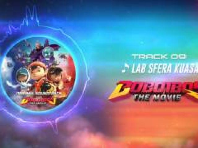 BoBoiBoy The Movie OST - Track 19 (Lab Sfera Kuasa)