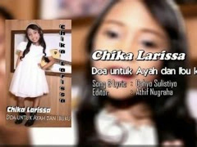 Chika Larissa - Doa Untuk Ayah Dan Ibu