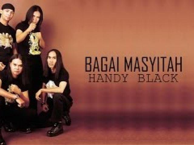 Handy Black - Bagai Masyitah (Video Lirik)