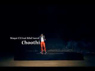 Choothi - Waqar Ex feat. Bilal Saeed