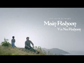 Main Raho0n Ya Na Rahoon Video Song