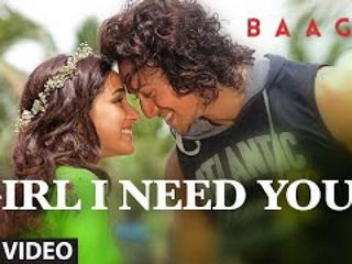 Girl I N3ed You Video Song - B4aghi