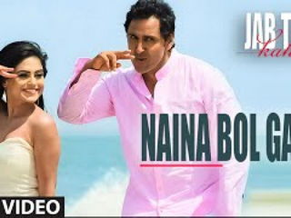 Naina B0l Gaye Video Song - Jab Tum Kaho
