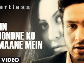 Main Dho0ndne Ko Zamaane Mein Video Song - H3artless