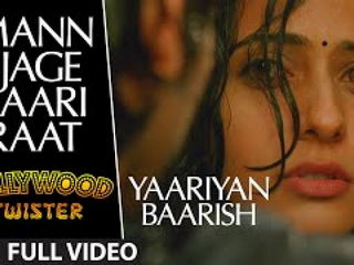 Mann Ja4ge Saari Raat Video Song - Ya4riyan