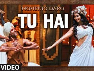 Tu H4i Video Song - Mohenjo Dar0