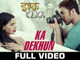 Ka D3khun Video Song - Ishq Click