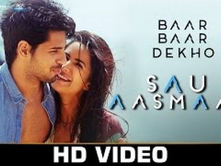 Sau Aasma4n Video Song - Baar Baar Dekh0