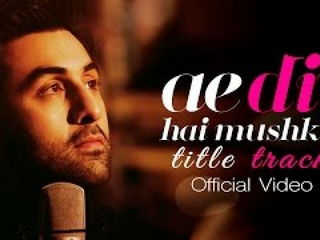 A3 Dil Hai Mushkil Video Song