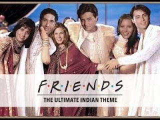 FRIENDS Theme Song - The Indian Version