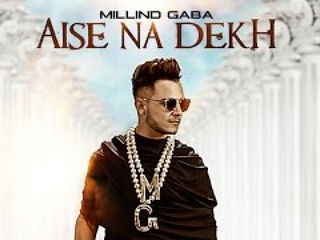 Millind Gaba Aise Na Dekh Video Song