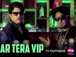 Ya4r Tera VIP Video Song