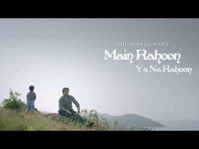 Main Raho0n Ya Na Rahoon Video Song