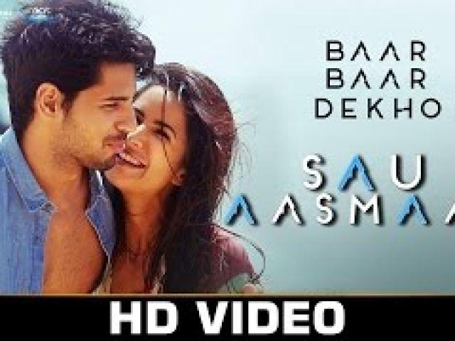 Sau Aasma4n Video Song - Baar Baar Dekh0