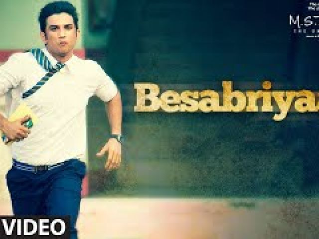 BESABRIYA4N Video Song - M. S. DH0NI