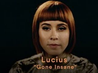 Lucius - Gone Insane