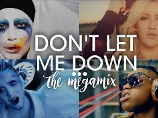 Don't Let Me Down (Megamix) Mashup Music Video