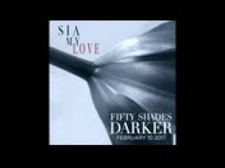 Sia - My Love (From The Fifty Shades Darker Soundtrack)