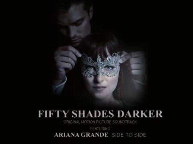 Fifty Shades Darker OST - Ariana Grande Side To Side