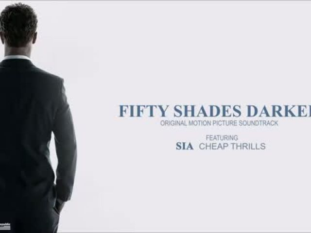 Fifty Shades Darker OST - Sia Cheap Thrills