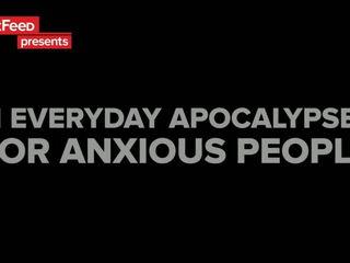 11 Everyday Apocalypses For Anxious People