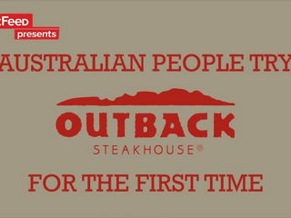 Australian People Try Outback Steakhouse For The First Time