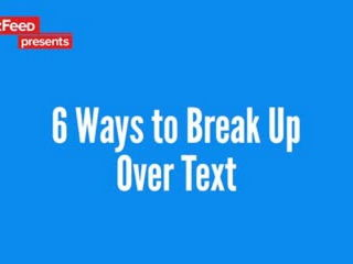 Here Are Some Easy Ways To Breakup With Someone Over Text