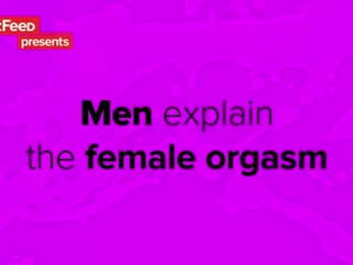 The Female Orgasm Explained By Guys