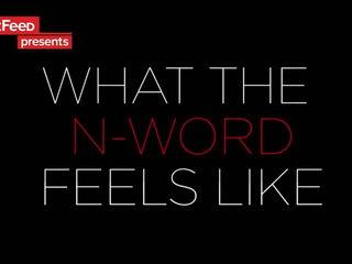 What The N-Word Feels Like
